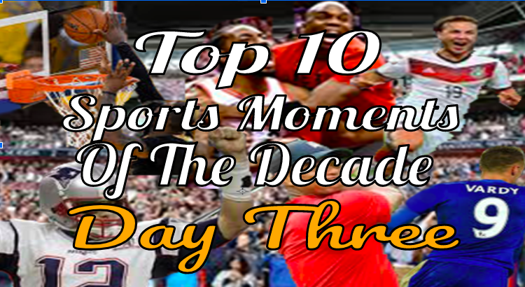 The Lance's Top Ten Sports Moments- Day Three